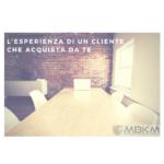 L'esperienza di un cliente che acquista da te……..