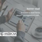 Le nostre sono horror mail?  impariamo a migliorarle!
