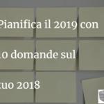 Dieci domande per pianificare al meglio il 2019